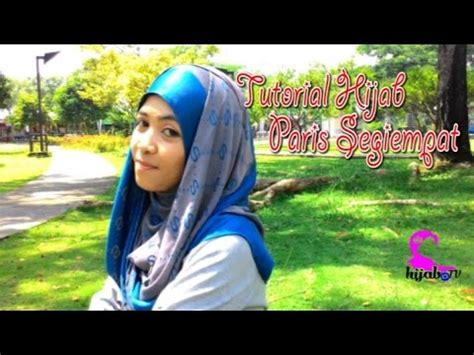 tutorial hijab paris youtube 2015 23 tutorial hijab paris segi empat terbaru 2015