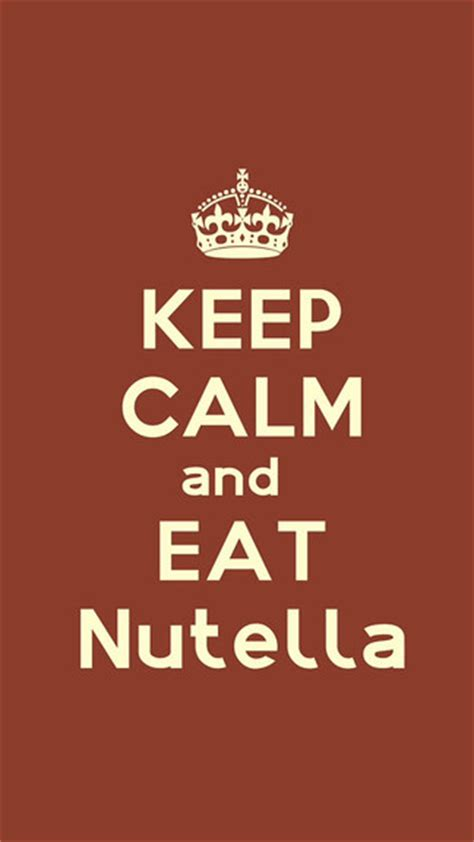 wallpaper iphone 6 keep calm keep calm and eat nutella iphone 5 se wallpaper