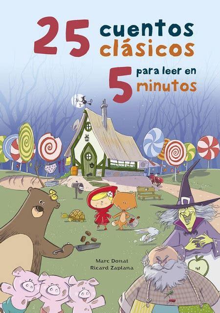 25 cuentos clsicos 25 cuentos cl 225 sicos para leer en 5 minutos girol books