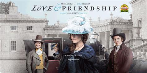film love friendship movie review love friendship merc with a movie blog