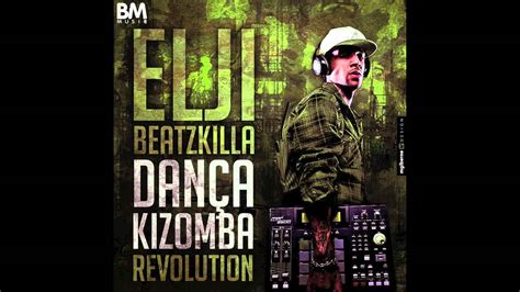 Tv Elji elji beatzkilla dan 231 a kizomba revolution remix of stony