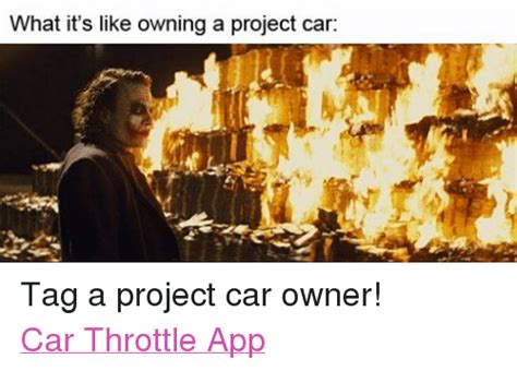 Project Car Memes - what it s like owning a project car tag a project car