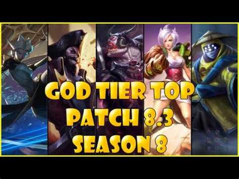 best top laners best top laners god tier patch 8 3 season 8 league of