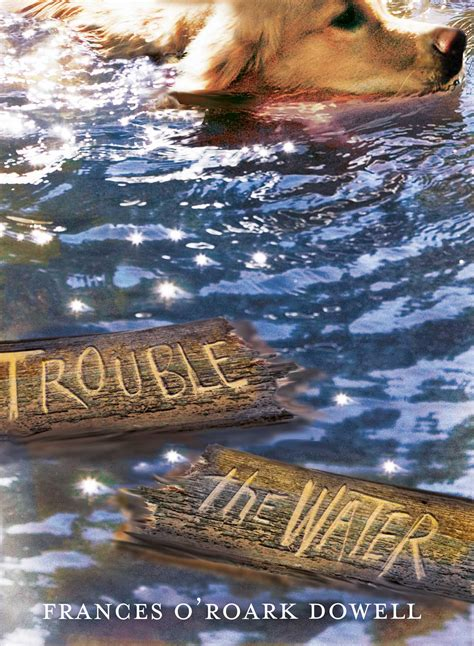 water book trouble the water book by frances o roark dowell official publisher page simon