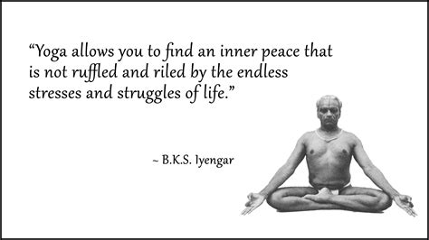 bks iyengar quotes bks iyengar quote inner peace relax and release