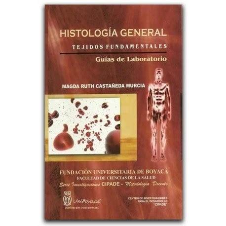 libro the general in his comprar libro histolog 237 a general tejidos fundamentales gu 237 as de laboratorio