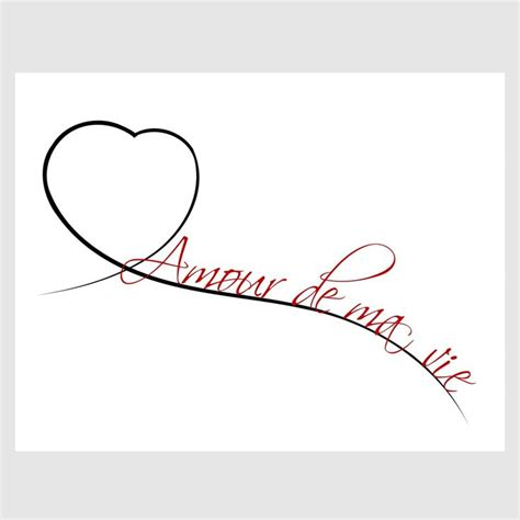 tattoo love of my life quot love of my life quot in french would make a beautiful