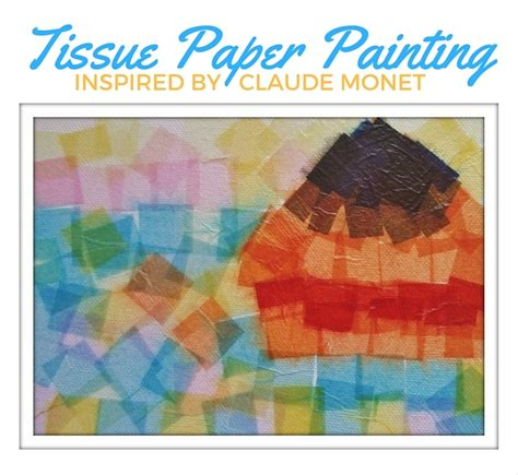 art history for kids tissue paper painting inspired by