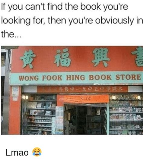 Buy All The Books Meme - 25 best memes about wong fook hing wong fook hing memes