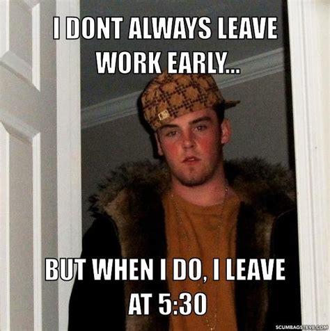 Leave Memes - leave work early meme memes