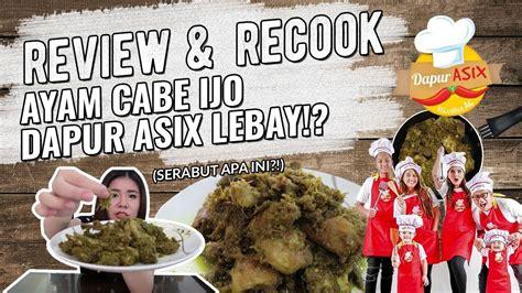 Sambal Ijo By Dapur Sherlye ayam cabe ijo dapur asix apa benar ayam nya satu ekor