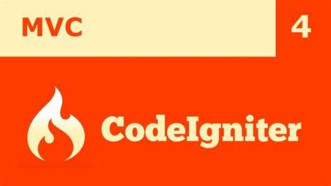 tutorial codeigniter mvc tutorial codeigniter 4 mvc youtube