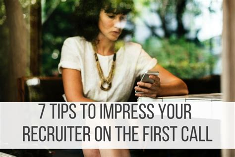 7 Ways To Impress Your by 7 Tips To Impress Your Recruiter On The Call