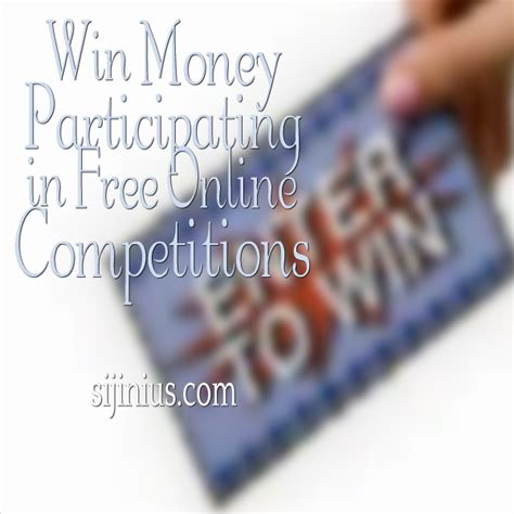 Win Money For Free - sijinius win money participating in free online competitions updated