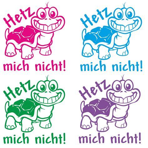 Aufkleber Fürs Auto Hetz Mich Nicht by Autoaufkleber Schildkr 246 Te Sticker Auto Aufkleber Hetz Mich