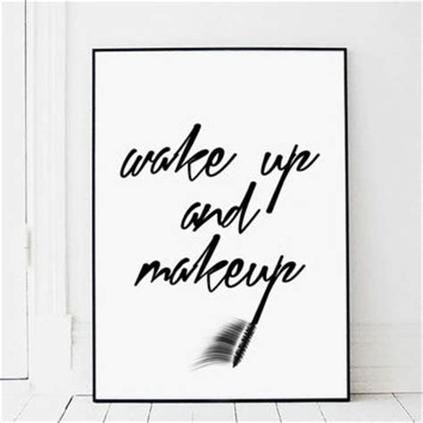 printable makeup quotes makeup print wake up and make up girl from typoarthouse on