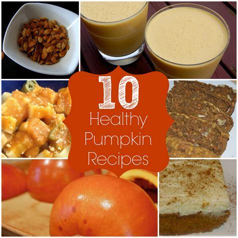 pumpkin recipes for 10 healthy pumpkin recipes the pistachio project