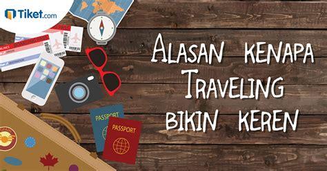 membuat blog jadi keren alasan kenapa traveling bikin anda jadi keren