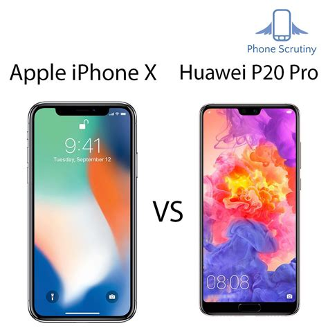 iphone v huawei apple iphone x vs huawei p20 pro comparison specs quality