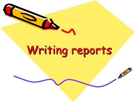 Report Writing Ppt by Powerpoint Writing Reports