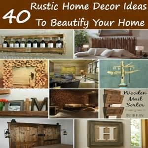 rustic decorations for home 40 rustic home decor ideas to beautify your home diy