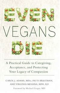 even vegans die a book for animal advocates by carol j