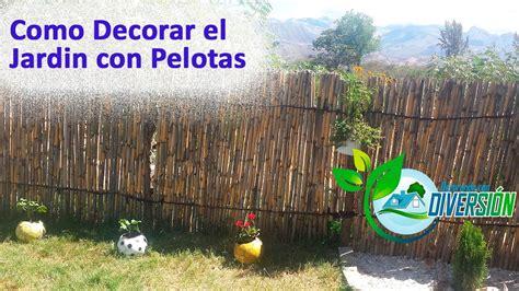 decoracion de jardines pequenos decoraci 243 n de jardines peque 241 os con pelotas
