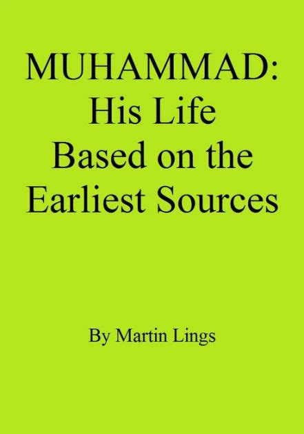 biography prophet muhammad martin lings muhammad his life based on the earliest sources by martin