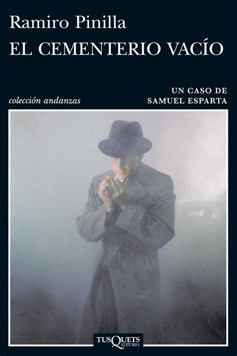 libro vaco el cementerio vaco un caso de samuel esparta pinilla ramiro libro en papel 9788483834596