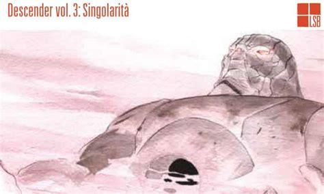 libro descender volume 3 singularities descender vol 3 singolarit 224 lemire nguyen lo spazio bianco