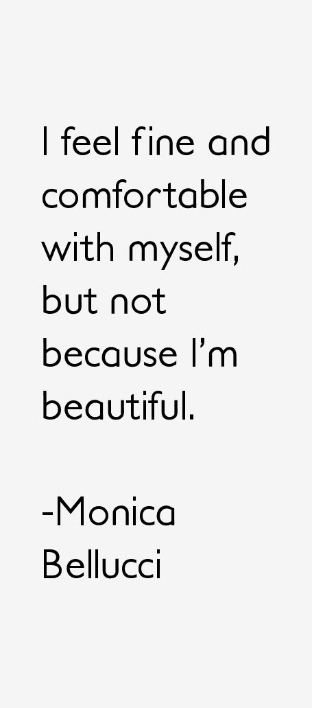 monica bellucci quotes life monica bellucci quotes sayings
