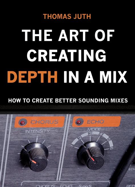 The Art Of Creating Depth In A Mix Thomas Juth