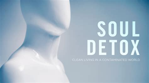 Soul Detox Sermon soul detox church sermon series ideas