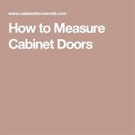 how to measure kitchen cabinet doors 17 best ideas about replacement cabinet doors on pinterest
