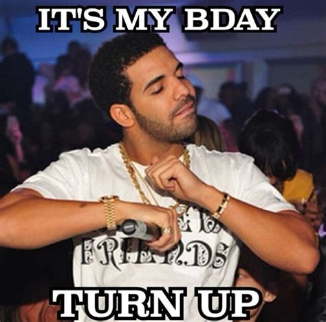 Drake Birthday Meme - 78 best images about birthday memes on pinterest seasons