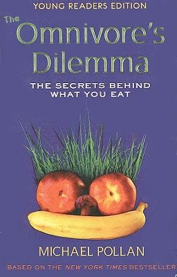 The Omnivore S Dilemma Young Readers Edition The Secrets