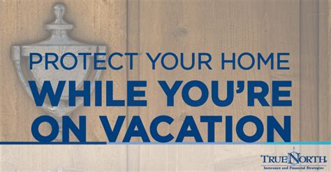 protect your home while you re on vacation