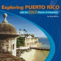 5 themes of geography chile exploring puerto rico with the five themes of geography