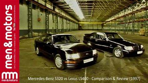 lexus ls400 2001 mercedes s320 vs lexus ls400 comparison review
