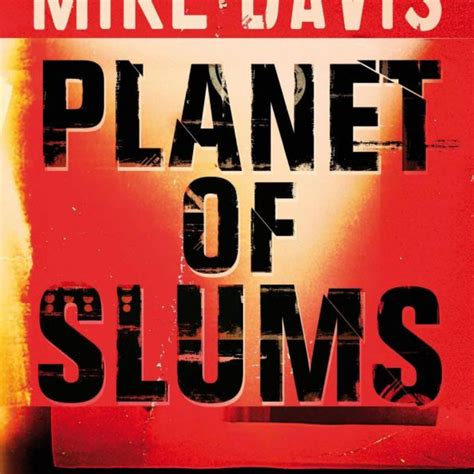 Book Review By A Davis by Book Review Quot Planet Of Slums Quot By Mike Davis 2006