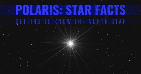 polaris star polaris star facts getting to know our north star