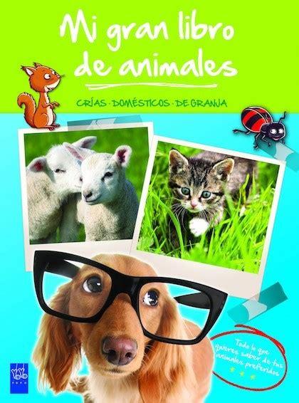 animales que salen de los libros mi gran libro de animales verde vv aa sinopsis del libro rese 241 as criticas opiniones