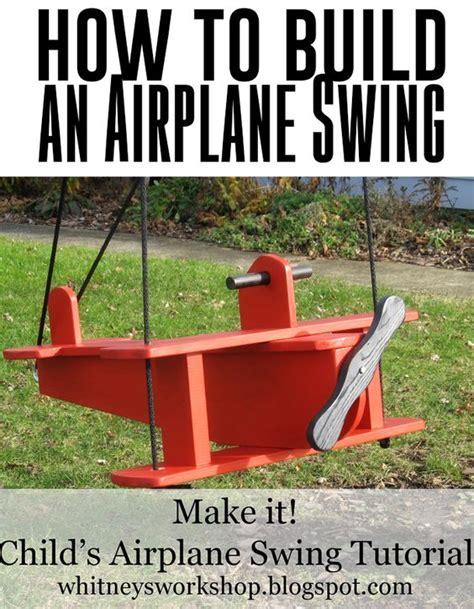 swing tutorial how to build an airplane swing great tutorial diy