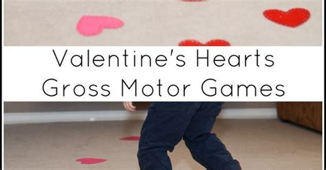 s day gross s day hearts gross motor boredom busters