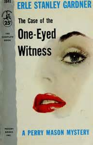 Erle Stanley Gardner The Of The One Eyed Witness the of the one eyed witness erle stanley gardner 1950 vintage45 s