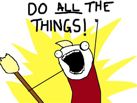 Do All The Things Meme - allie brosh meme click three times