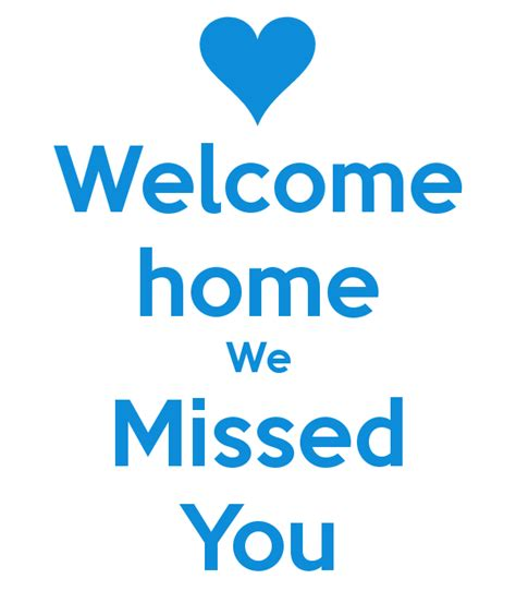 Welcome Home welcome home we missed you poster flo keep calm o matic
