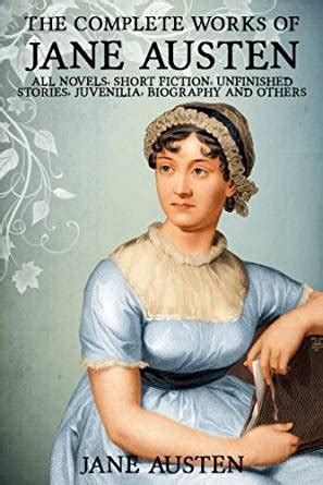 jane austen a short biography the complete works of jane austen all novels short