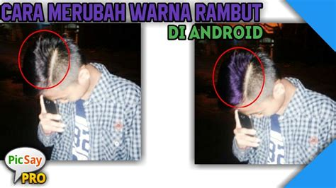 tutorial make up picsay pro tutorial cara edit merubah warna rambut di android
