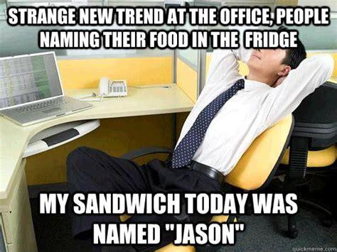 Fridge Meme - strange new trend at the office people naming their food